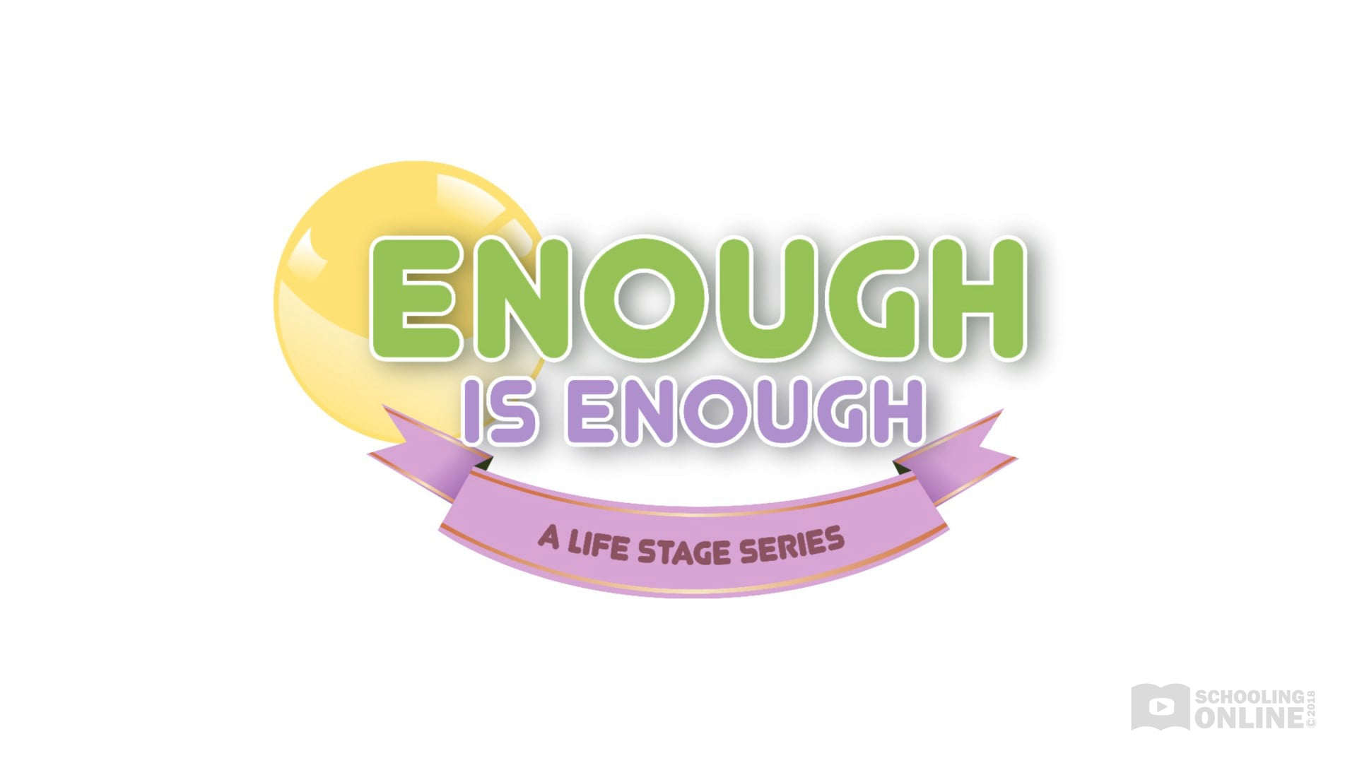 Enough is Enough - The Life Stage Series
