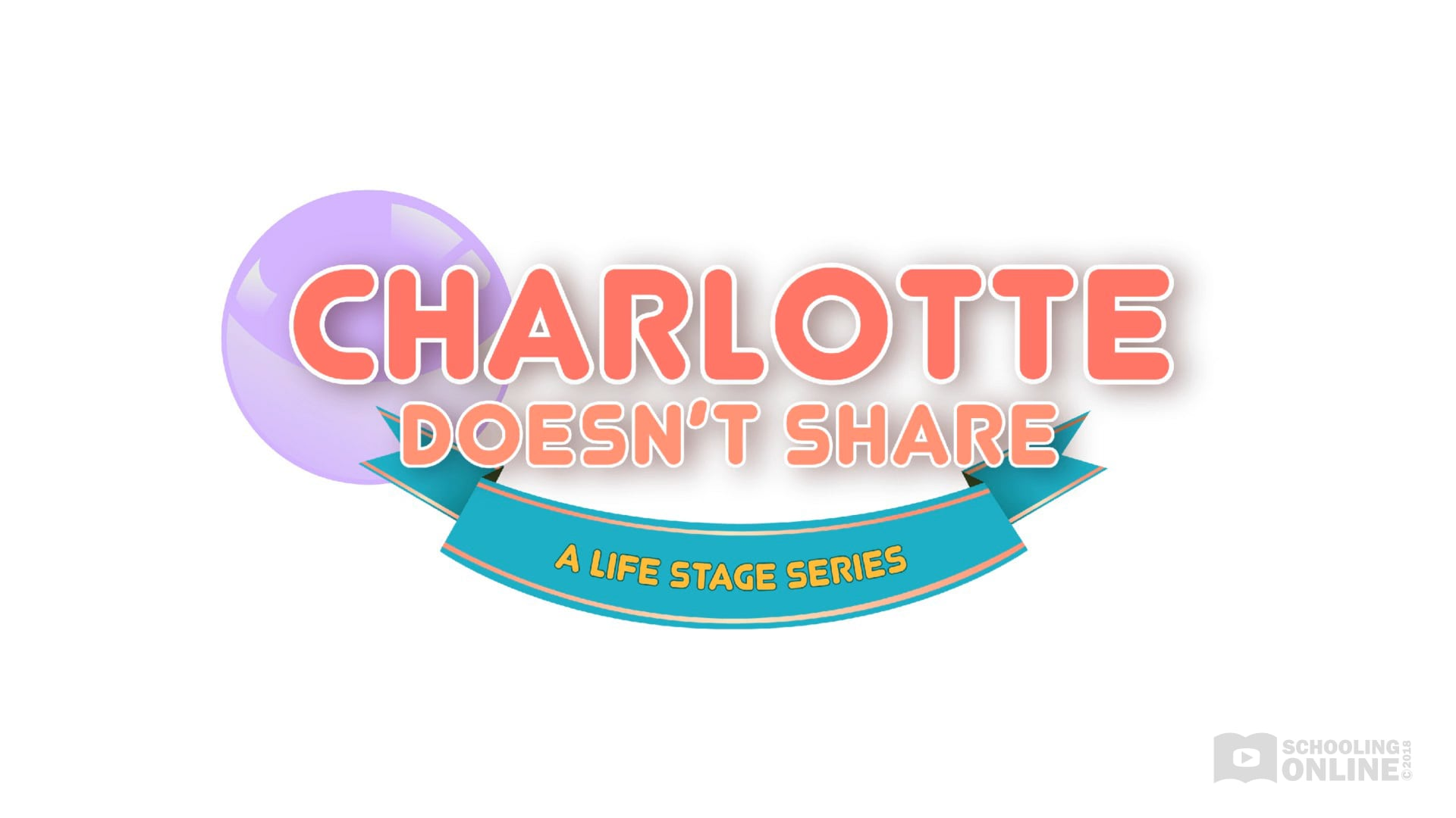 Charlotte Doesn't Share - The Life Stage Series