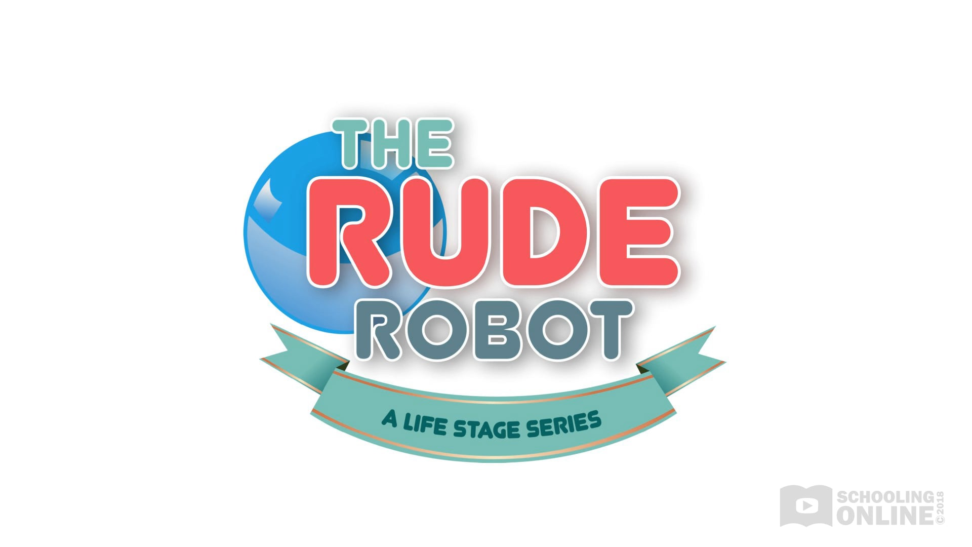 The Rude Robot - The Life Stage Series