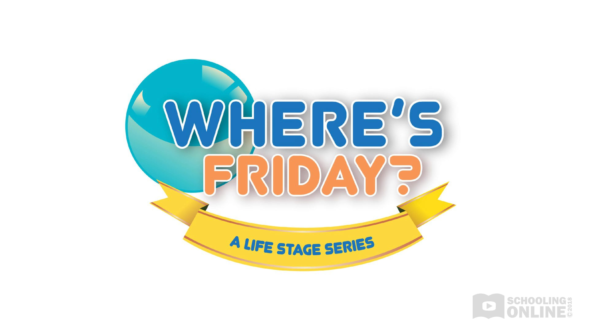 Where's Friday? - The Life Stage Series