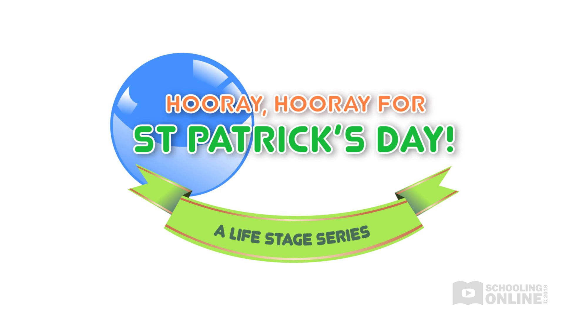 Hooray, Hooray for St Patrick's Day - The Life Stage Series