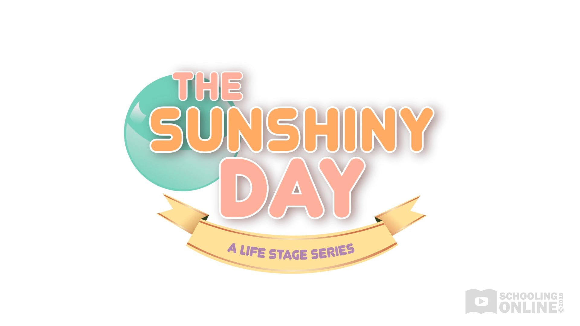 The Sunshiny Day - The Life Stage Series