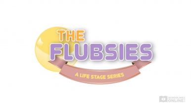 The Flubsies - The Life Stage Series