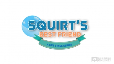 Squirt's Best Friend - The Life Stage Series