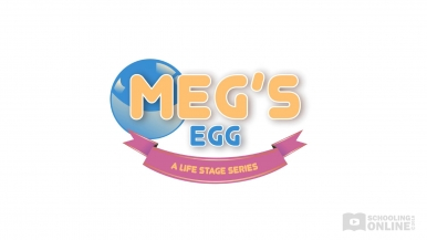 Meg's Egg - The Life Stage Series