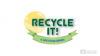Recycle it! - The Life Stage Series