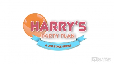 Harry's Party Plan - The Life Stage Series